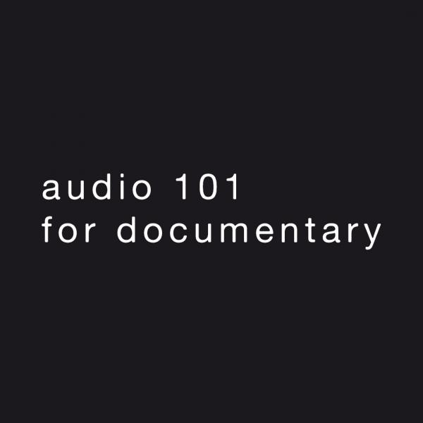 audio 101 for documentary